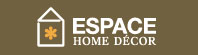 ESPACE HOME DECOR